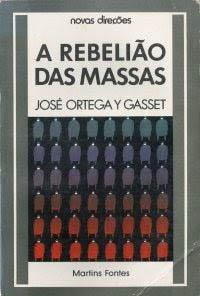 ORTEGA Y GASSET, José.A Rebelião das massas.Martins Fontes: São Paulo, 1987