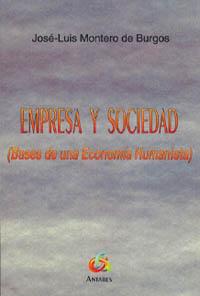 Empresa y sociedad: Bases para una economía humanista